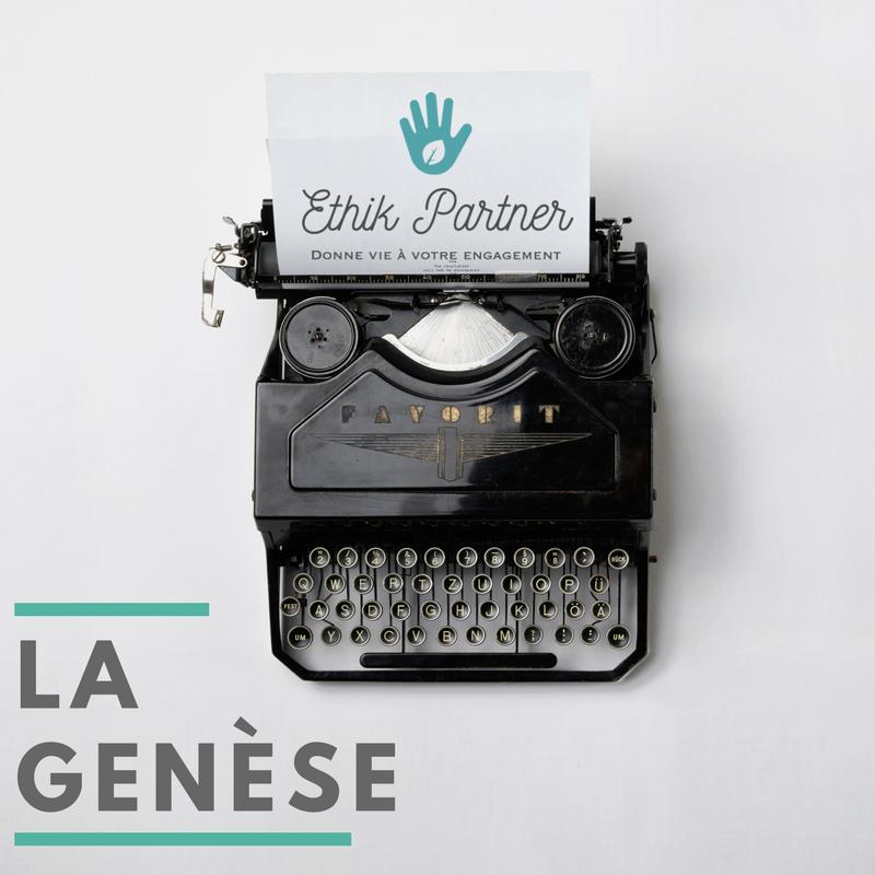 La genèse (Ethik Partner - Tiphaine VIDAL)